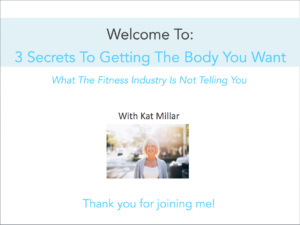 3 Secrets To Getting The Body You Want Webinar