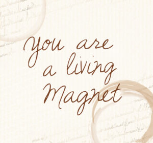 you-are-a-living-magnet