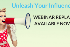 Unleash Your Influence Webinar