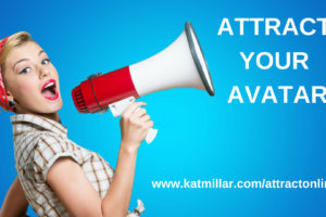 Attract Your Avatar – Free Online Masterclass Thursday August 9th 2018