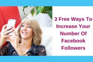 3 Free Ways To Increase Your Number Of Facebook Followers