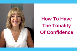 How To Use Your Tonality To Come Across More Confidently