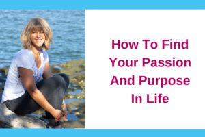 Wondering what your passion and purpose in life is?