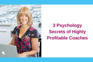 3 Psychology Secrets of Highly Profitable Coaches