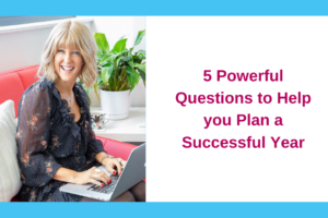 5 Powerful Questions to Help You Plan a Successful Year
