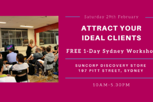 Attract Your Ideal Clients (1 Day Free Sydney Workshop)