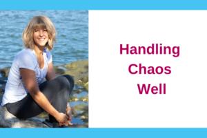 Handling Chaos Well