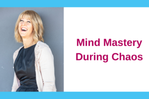 Mind Mastery During Chaos