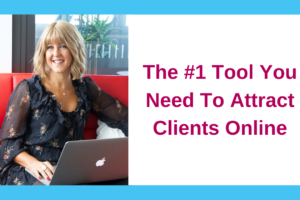 The #1 Tool You Need To Attract Clients Online
