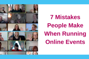 7 Mistakes People Make When Running Online Events