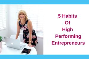 5 Habits Of High Performing Entrepreneurs