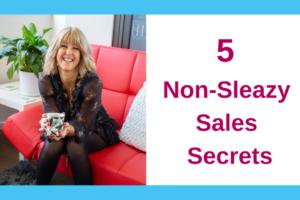 5 Non-Sleazy Sales Secrets