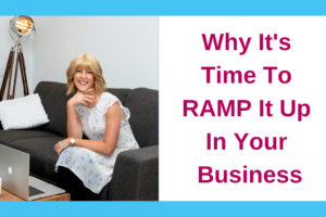 Why It's Time To RAMP It Up In Your Business