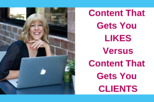 Content That Gets You Likes Vs Content That Gets You Clients