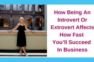 Are you an introvert or extrovert? What this says about how fast you'll succeed in business