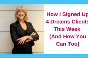 How I Signed Up 4 Clients This Week (And How You Can Too)