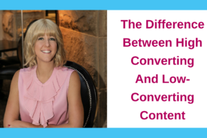 The Difference Between High-Converting and Low-Converting Content