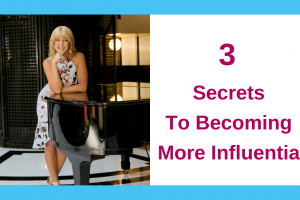 3 Secrets To Becoming More Influential