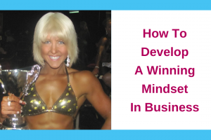 How To Develop A Winning Mindset In Business